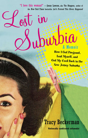 Lost in Suburbia: A Momoir by Tracy Beckerman