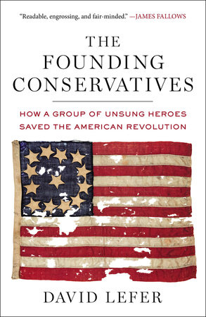 The Founding Conservatives by David Lefer