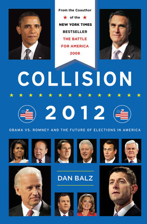 Collision 2012 by Dan Balz