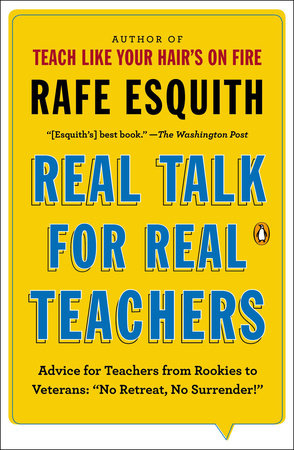 Real Talk for Real Teachers by Rafe Esquith