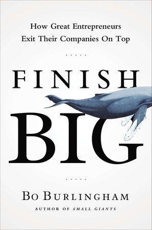 Finish Big by Bo Burlingham