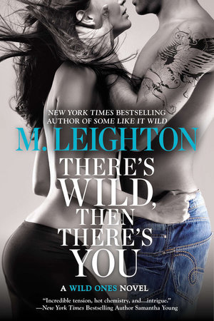 There's Wild, Then There's You by M. Leighton