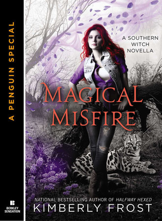 Magical Misfire (Novella) by Kimberly Frost