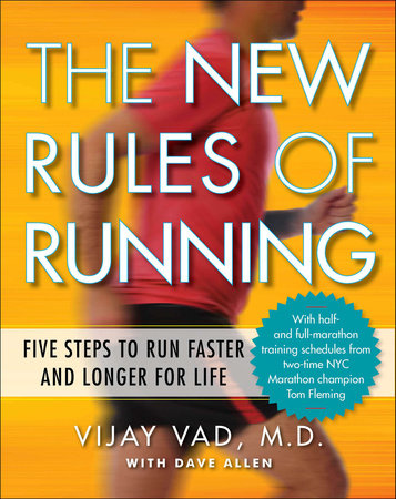 The New Rules of Running by Vijay Vad M.D. and Dave Allen