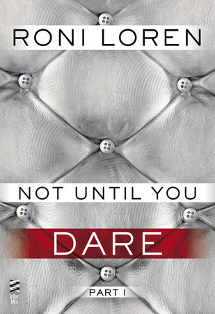 Not Until You Part I by Roni Loren