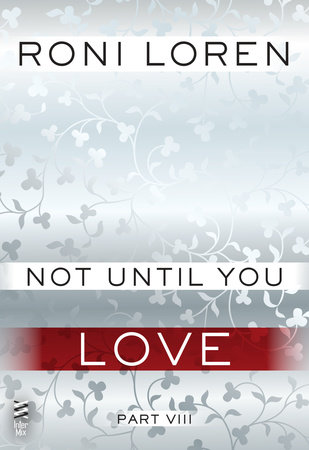 Not Until You Part VIII by Roni Loren