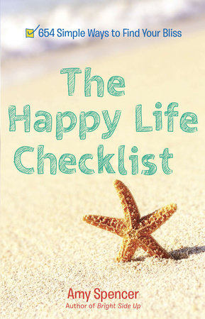 The Happy Life Checklist by Amy Spencer