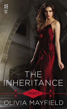 The Inheritance Part I by Olivia Mayfield