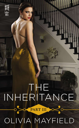 The Inheritance Part III by Olivia Mayfield