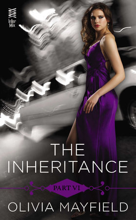 The Inheritance Part VI by Olivia Mayfield
