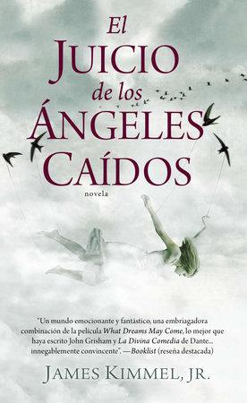 El Juicio de los ángeles caídos by James Kimmel Jr.
