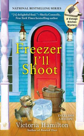 Freezer I'll Shoot by Victoria Hamilton