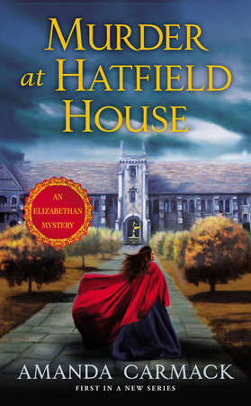Murder at Hatfield House by Amanda Carmack