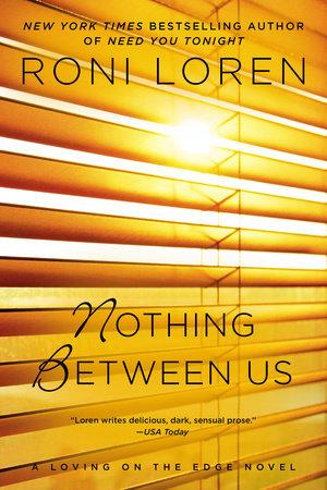 Nothing Between Us by Roni Loren