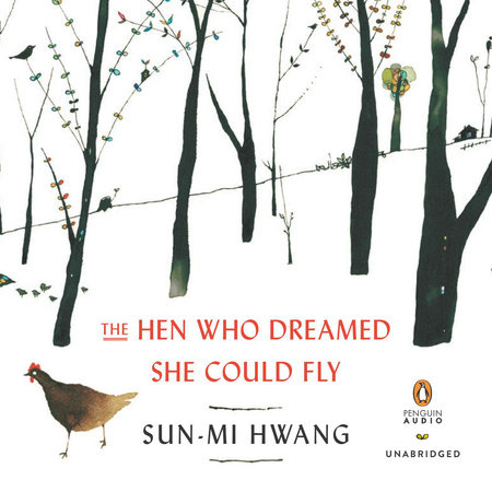 The Hen Who Dreamed She Could by Sun-mi Hwang