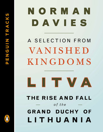 Litva: The Rise and Fall of the Grand Duchy of Lithuania by Norman Davies