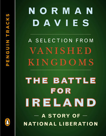 The Battle for Ireland by Norman Davies
