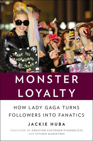 Monster Loyalty by Jackie Huba