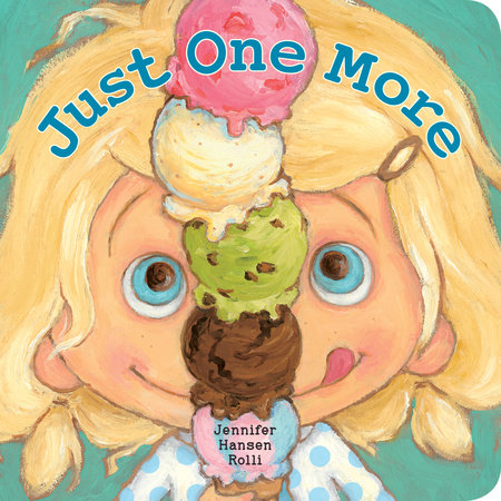 Just One More by Jennifer Hansen Rolli