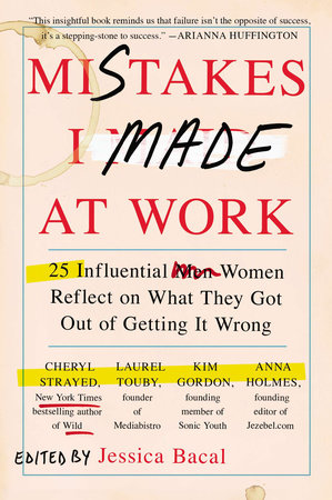 Mistakes I Made at Work by Jessica Bacal