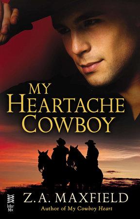 My Heartache Cowboy by Z.A. Maxfield