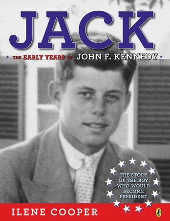 Jack: The Early Years of John F. Kennedy by Ilene Cooper