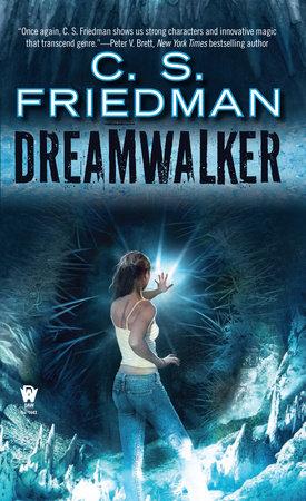Dreamwalker by C.S. Friedman