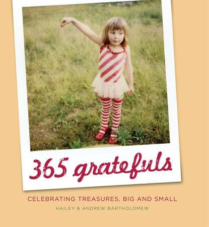 365 Gratefuls by Hailey Bartholomew and Andrew Bartholomew