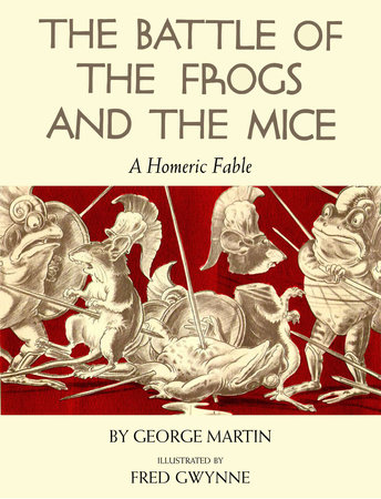 The Battle of the Frogs and the Mice by George Martin