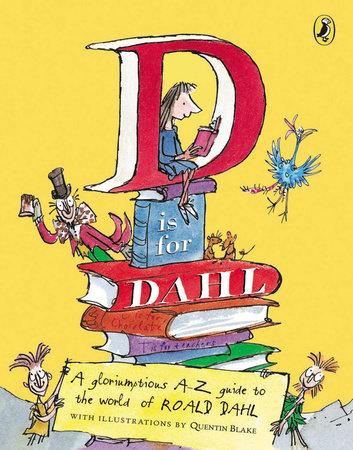 D is for Dahl by Roald Dahl