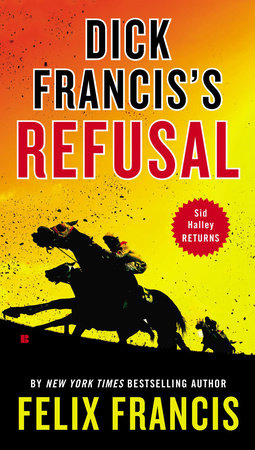 Dick Francis's Refusal by Felix Francis