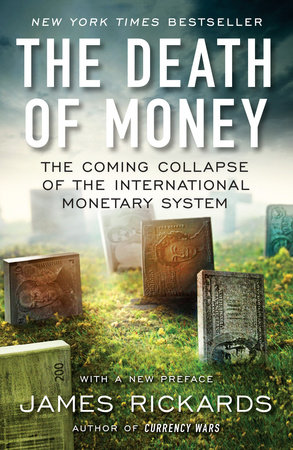 The Death of Money by James Rickards