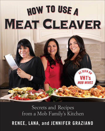 How to Use a Meat Cleaver by Renee Graziano, Jennifer Graziano and Lana Graziano
