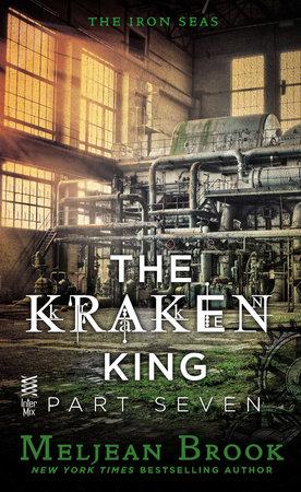 The Kraken King Part VII by Meljean Brook