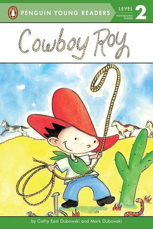 Cowboy Roy by Cathy East Dubowski and Mark Dubowski