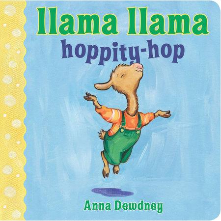 Llama Llama Hoppity-Hop by Anna Dewdney