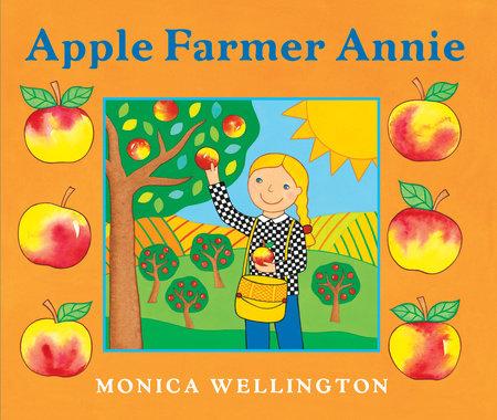 Apple Farmer Annie by Monica Wellington