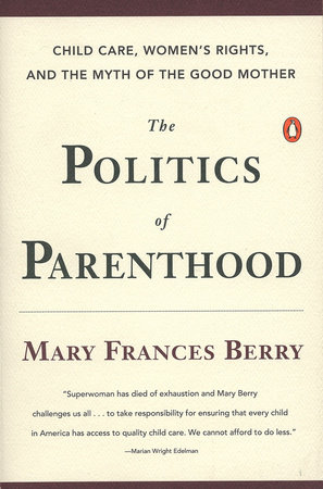 The Politics of Parenthood by Mary Frances Berry