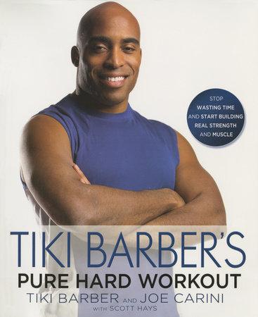 Tiki Barber's Pure Hard Workout by Tiki Barber and Joe Carini