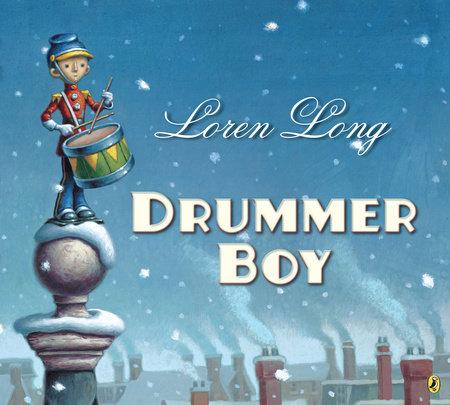 Drummer Boy by Loren Long