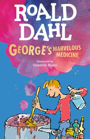 George's Marvelous Medicine by Roald Dahl