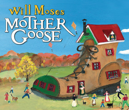 Will Moses' Mother Goose by Will Moses