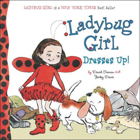 Ladybug Girl Dresses Up! by Jacky Davis