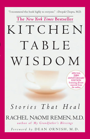 Kitchen Table Wisdom by Rachel Naomi Remen