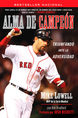 Alma de Campeon by Mike Lowell and Rob Bradford