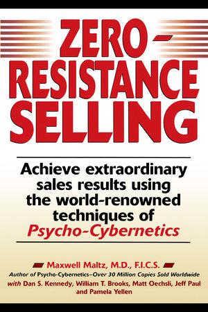 Zero-Resistance Selling by Maxwell Maltz