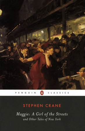 Maggie: A Girl of the Streets by Stephen Crane