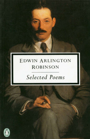 Selected Poems by Edwin Arlington Robinson