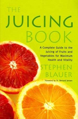 The Juicing Book by Stephen Blauer