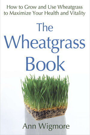 The Wheatgrass Book by Ann Wigmore